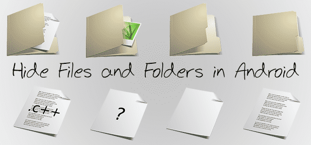 Hide Files and Folders in Android