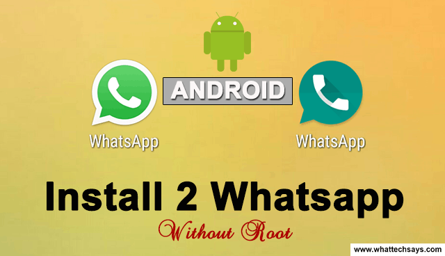 Install 2 Whatsapp on Android