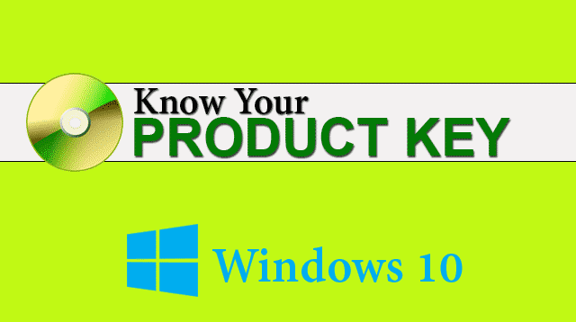 Know Your Windows 10 Product Key