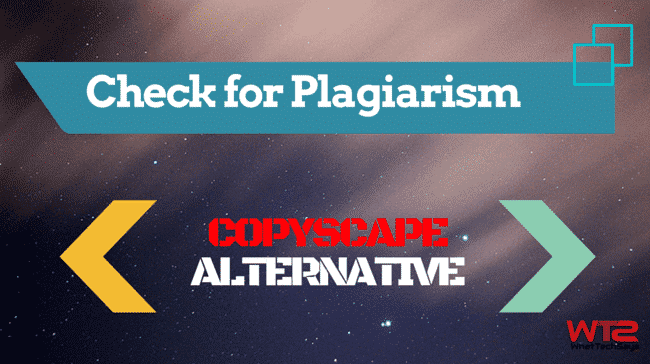 Copyscape Alternative to Check for Plagiarism