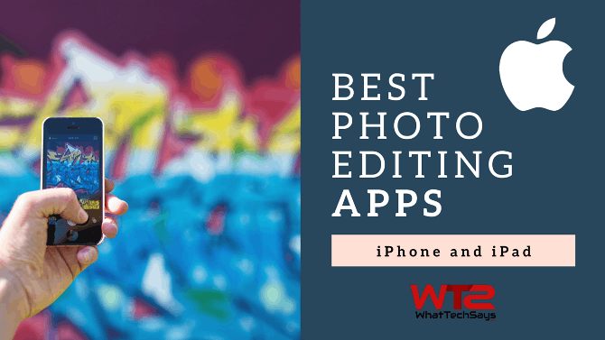 Best Photo Editing Apps for iPhone & iPad
