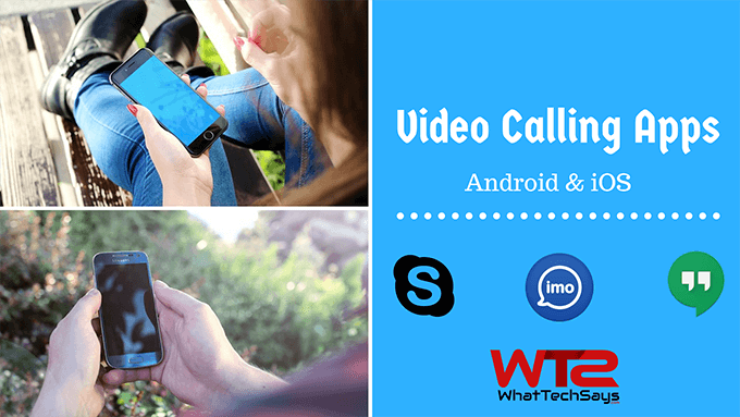 Best Video Calling App for Android and iPhone