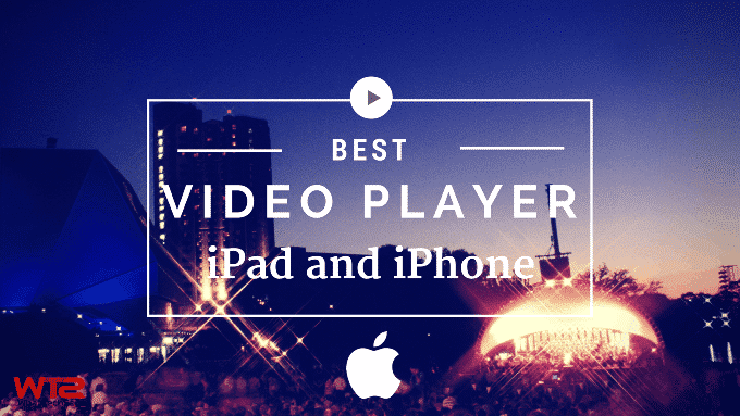 Best Video Player for iPad and iPhone